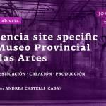 Convocatoria abierta «Experiencia Site Specific en el Museo Provincial de Bellas Artes»