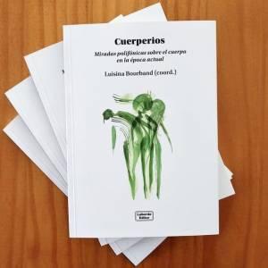Se presentará el libro «Cuerperios. Miradas polifónicas sobre el cuerpo en la época actual»